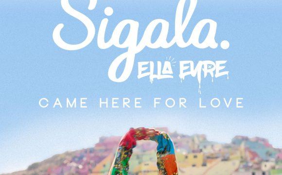 Danskraker 24 juni 2017: Sigala ft. Ella Eyre – Came Here For Love