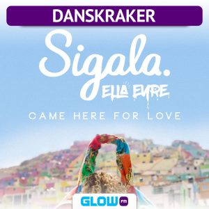 Danskraker 24 juni 2017: Sigala ft. Ella Eyre – Came Here For Love