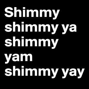Shimmy Shimmy Ya Shimmy Jatwerk?