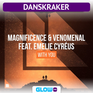 Danskraker 14 oktober 2017: Magnificence & Venomenal ft. Emelie Cyreus – With You