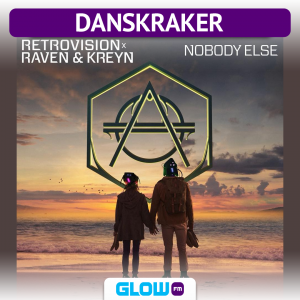 Danskraker 2 december 2017: Retrovision x Raven & Kreyn – Nobody Else
