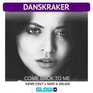 Danskraker 3 februari 2018: Kenn Colt x Nari & Milani – Come Back To Me