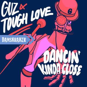 Danskraker 28 april 2018: Guz X Tough Love – Dancin' Kinda Close