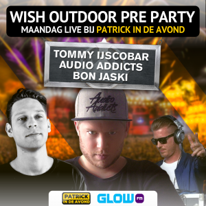 Maandag de Wish Outdoor Pre-party