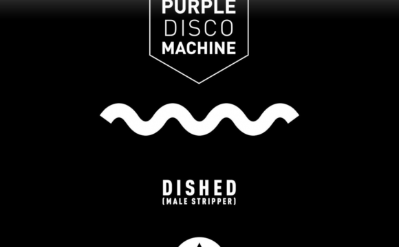 Danskraker 11 augustus 2018: Purple Disco Machine – Dished (Male Stripper)