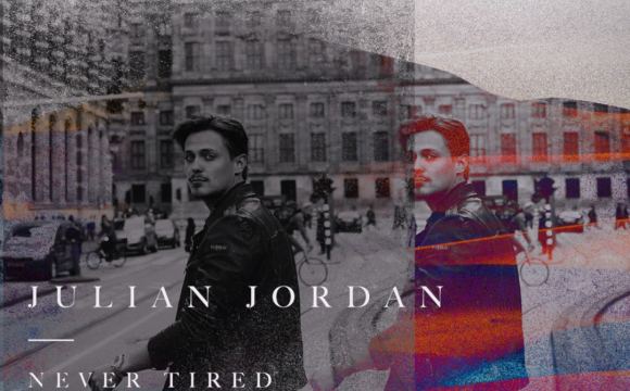 Danskraker 27 oktober 2018: Julian Jordan – Never Tired Of You