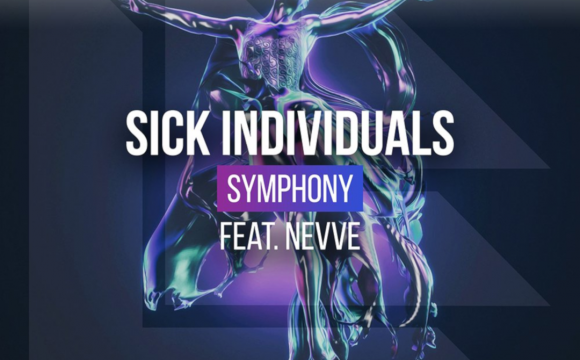 Danskraker 1 december 2018: SICK INDIVIDUALS ft. Nevve – Symphony