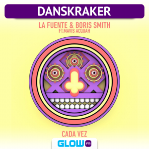 Danskraker 29 juni 2019: La Fuente & Boris Smith ft. Mavis Acquah – Cada Vez