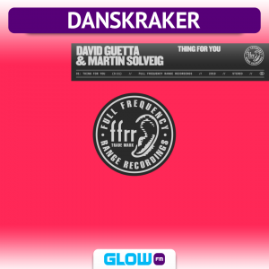 Danskraker 20 juli 2019: David Guetta & Martin Solveig – Thing For You