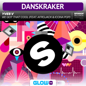 Danskraker 13 juli 2019: Yves V, Afrojack, Icona Pop – We Got That Cool