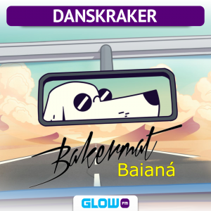 Danskraker 10 augustus 2019: Bakermat – Baianá