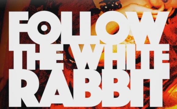 Win kaarten voor Follow The White Rabbit [afgelopen]