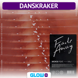 Danskraker 8 februai 2020: Moksi ft. Haj – Fade Away