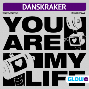 Danskraker 25 april 2020: Chocolate Puma & Mike Cervello – You Are My Life
