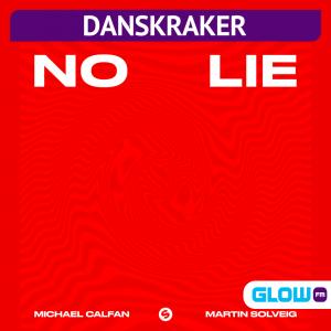 Danskraker 18 april 2020: Michael Calfan & Martin Solveig – No Lie