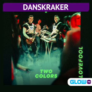 Danskraker 27 juni 2020: Twocolors – Lovefool