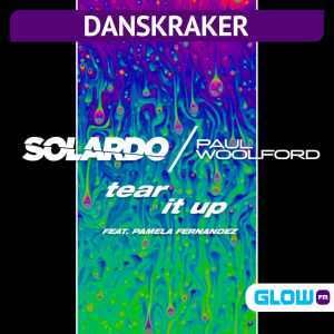 Danskraker 22 augustus 2020: Solardo & Paul Woolford ft. Pamela Fernandez – Tear It Up