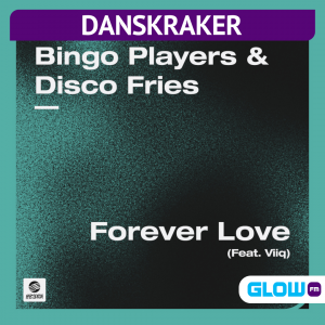 Danskraker 3 oktober 2020: Bingo Players & Disco Fries ft. Viiq – Forever Love