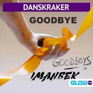 Danskraker 19 december 2020: Imanbek & Goodboys – Goodbye