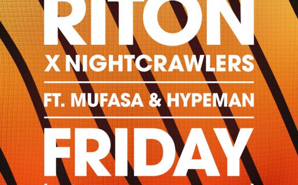 Danskraker 16 januari 2021:Riton x Nightcrawlers ft. Mufasa & Hypeman – Friday (Dopamine Re-Edit)