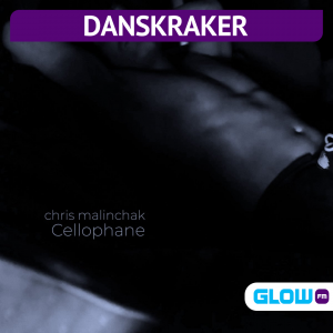 Danskraker 6 februari 2021: Chris Malinchak – Cellophane
