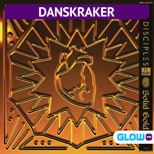 Danskraker 20 maart 2021: Disciples ft. bshp – Solid Gold