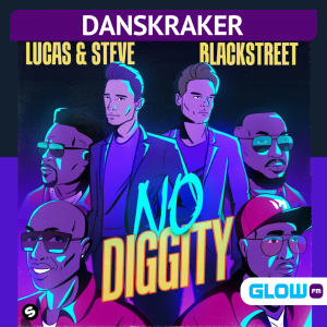 Danskraker 27 maart 2021: Lucas & Steve x Blackstreet – No Diggity