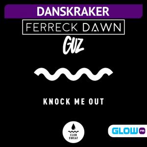 Danskraker 17 april 2021: Ferreck Dawn & GUZ – Knocked Me Out
