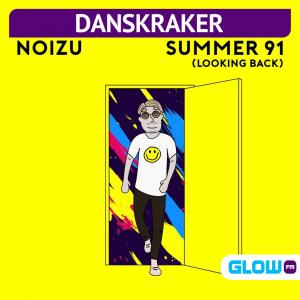 Danskraker 24 april 2021: Noizu – Summer 91 (Look Back)