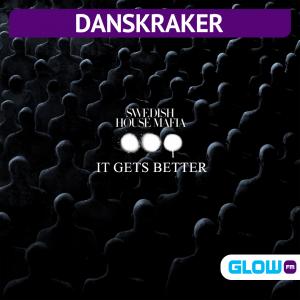 Danskraker 17 juli 2021: Swedish House Mafia – It Gets Better