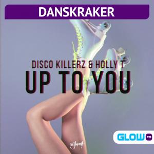 Danskraker 7 augustus 2021: Disco Killerz & Holly T – Up To You
