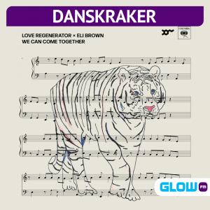 Danskraker 14 augustus 2021: Love Regenerator & Eli Brown – We Can Come Together