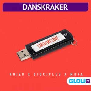 Danskraker 9 oktober 2021: Noizu & Disciples & Moya – Catch My Love
