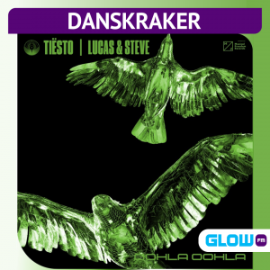 Danskraker 16 oktober 2021: Tiësto, Lucas & Steve – Oohla Oohla
